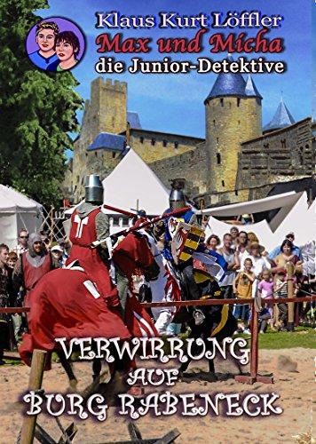 Verwirrung auf Burg Rabeneck: Max und Micha, die Junior-Detektive vom Wolfgangsee