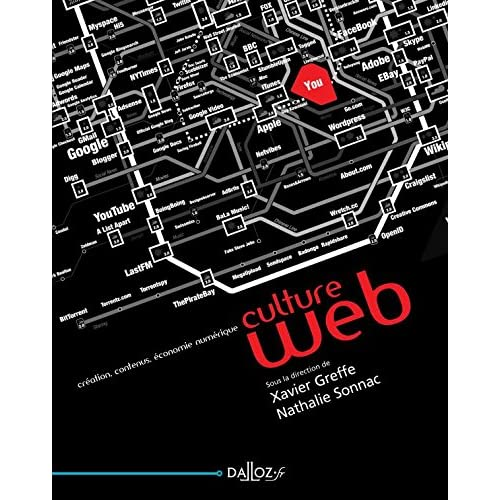 Culture web. Création, contenus, économie numérique - 1ère édition