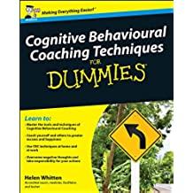 Cognitive Behavioural Coaching Techniques For Dummies