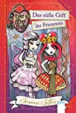 Ever After High (1). Das süße Gift der Prinzessin