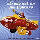 Magnificent Seven Series: Strung Out On Foo Fighters - The String Quartet Tribute