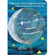 Papá, Por Favor, Bájame La Luna (Papa, Please Get the Moon for Me) (World of Eric Carle)