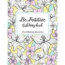 Be Positive Coloring Book (Positive coloring books)