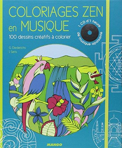 Coloriages Zen en Musique - 100 dessins cratifs  colorier + 1 CD d'1 heure de musique apaisante