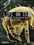 Life on Us: A Microscopic Safari [OV]