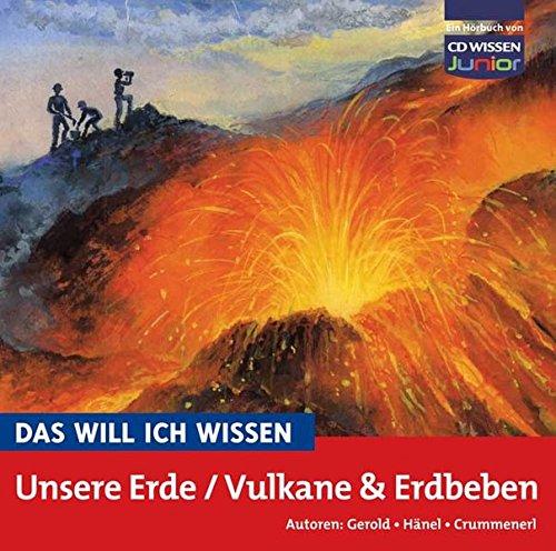 CD WISSEN Junior - Das will ich wissen - Unsere Erde / Vulkane und Erdbeben, 1 CD