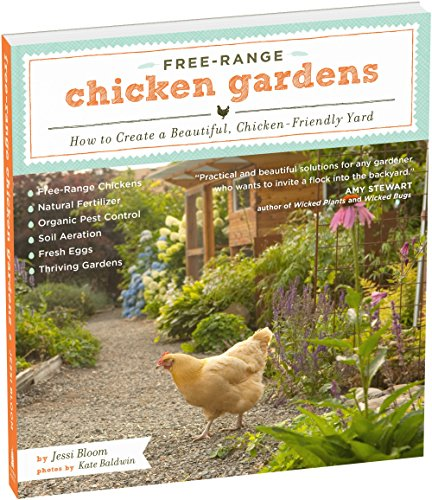 Free-Range Chicken Gardens: How to Create a Beautiful, Chicken-Friendly Yard por Jessi Bloom