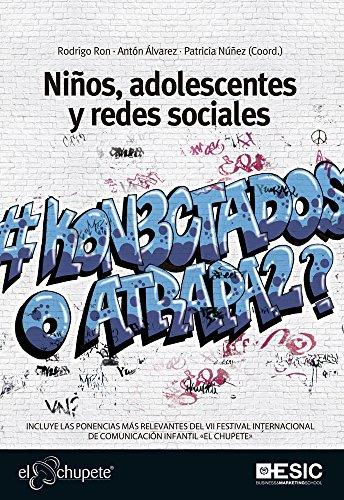 Niños, adolescentes y redes sociales. ¿Conectados o atrapados ...