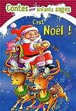 C'est Noël ! : Contes pour enfants sages