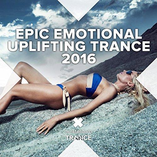 Epic Emotional Uplifting Trance 2016