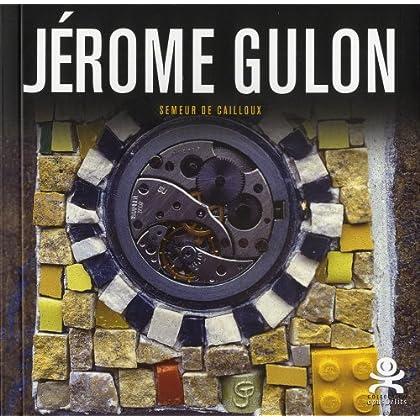 Jérôme Gulon - Semeur de cailloux: Opus délits 39