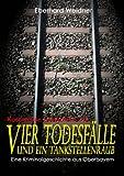 VIER TODESFÄLLE UND EIN TANKSTELLENRAUB - Kostenlose Leseprobe: Eine Kriminalgeschichte aus Oberbayern
