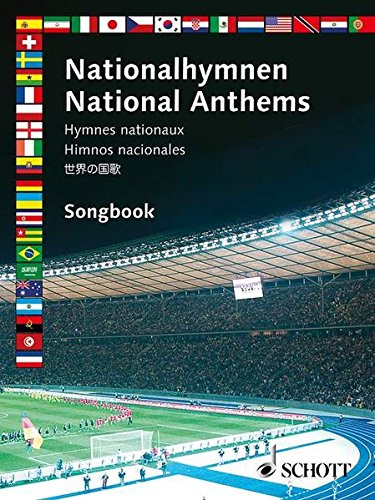 Nationalhymnen: 50 Hymnen. Melodie-Ausgabe (mit Akkorden).: Fifty National Hymns from All Over the World, Including All the Countries Competing in Germany for the Football World Cup 2006 (Songbook) -