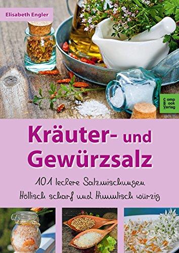 krauter-und-gewurzsalz-101-leckere-salzmischungen-hollisch-scharf-und-himmlisch-wurzig
