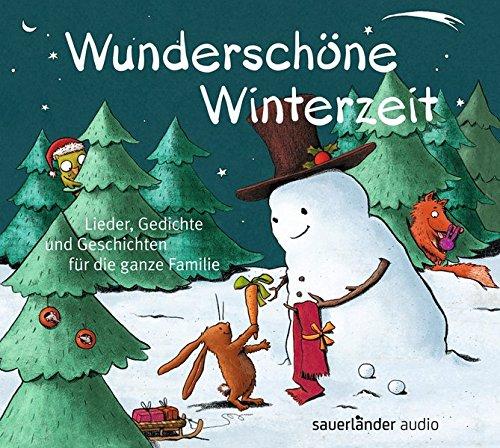 Preisvergleich Produktbild Wunderschöne Winterzeit: Lieder, Gedichte und Geschichten für die ganze Familie