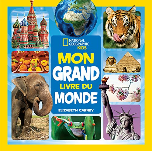 National Geographic Kids: Mon Grand Livre Du Monde par Professor of History Elizabeth Carney