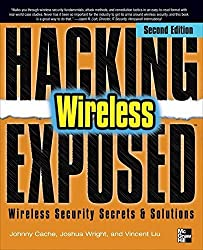 Hacking Exposed Wireless: Wireless Security Secrets & Colutions 2nd edition by Cache, Johnny, Wright, Joshua, Liu, Vincent (2010) Taschenbuch