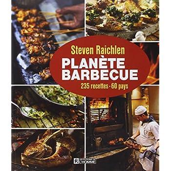 Planète barbecue : 235 recettes, 60 pays