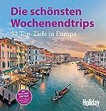 Holiday Die schönsten Wochenendtrips: 52 Top-Ziele in Europa