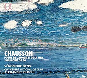 Chausson: Poème De L'Amour et de la Mer; Symphonie Op.20
