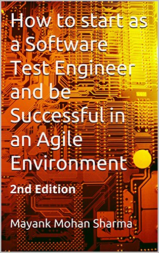 How to start as a Software Test Engineer and be Successful in an Agile Environment: 2nd Edition (English Edition)