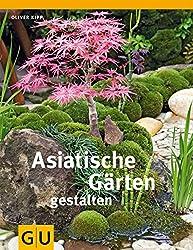 Asiatische Gärten gestalten (GU Garten Extra)