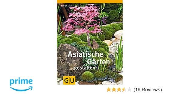 Asiatische Gärten Gestalten asiatische gärten gestalten gu garten amazon de oliver