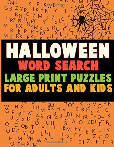 h: Large Print Puzzles for Adults and Kids: Activity & Coloring Book to Exercise Your Brain and Get Into the Holiday Spirit with Find Puzzles with Pictures and Answer Keys (Halloween Word Search)