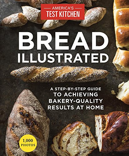 Bread-Illustrated-A-Step-By-Step-Guide-to-Achieving-Bakery-Quality-Results-At-Home