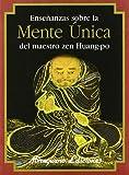 Enseñanzas sobre la Mente Única del maestro zen Huang-po (Textos de la Tradición Zen)