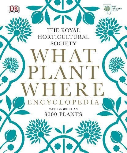 RHS What Plant Where Encyclopedia por Royal Horticultural Society