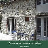 Restaurer une maison en Ardeche...