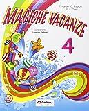 Magiche vacanze. Per la Scuola elementare: Magiche vacanze 4.
