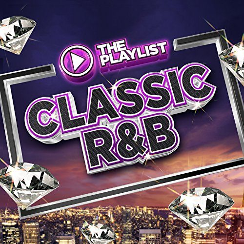The Playlist - Classic R&B [Ex...