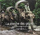 La Marche des Géants - L'histoire de la caravane des éléphants