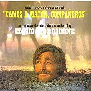 Ennio Morricone - Vamos A Matar, Companeros [Verita Note]