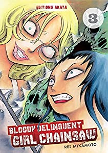 Bloody Delinquent Girl Chainsaw Edition simple Tome 3