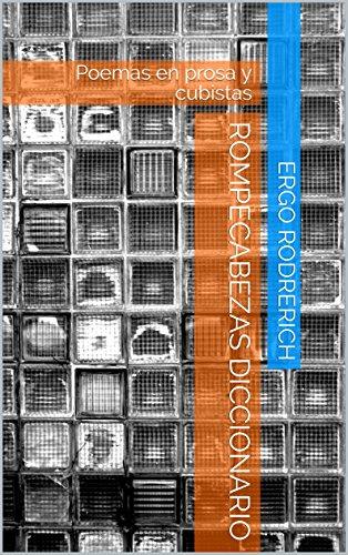 Rompecabezas diccionario: Poemas en prosa y cubistas por Ergo Rodrerich
