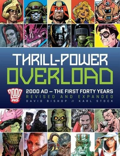 Thrill-Power Overload: Forty Years of 2000 AD: Revised, updated and expanded! por David Bishop