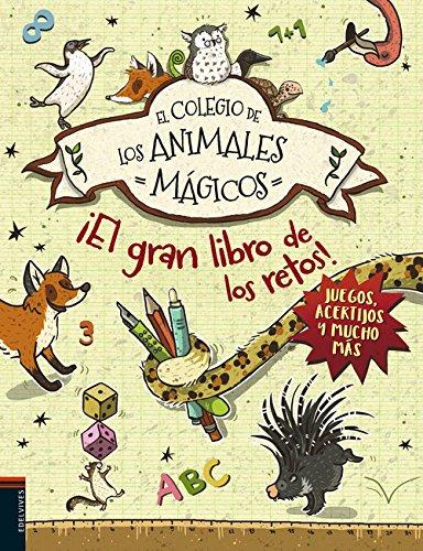 El gran libro de los retos (El colegio de los animales mágicos) por Margit Auer