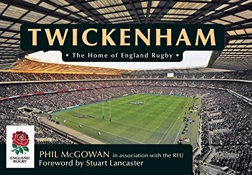 Twickenham: The Home of England Rugby por Phil McGowan