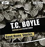 Good Home. Stories - T.C. Boyle