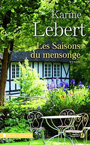 Les saisons du mensonge (TERRES FRANCE) par Karine LEBERT