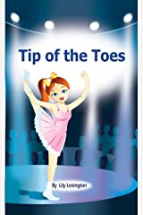 Tip of the Toes (A Ballerina Story) (Fun Rhyming Children's Books) Kindle Edition