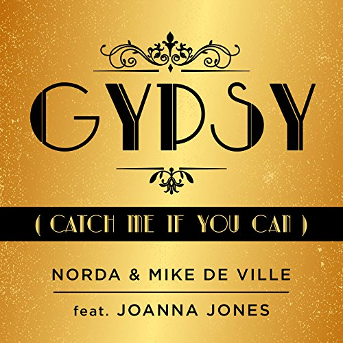 Norda & Mike de Ville feat Joanna Jones – Gypsy (Catch Me If You Can)