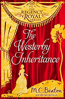 The Westerby Inheritance: Regency Royal 1 (English Edition) di [Beaton, M.C.]