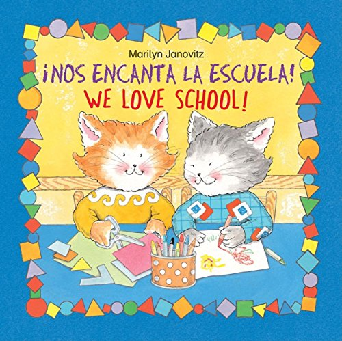 Nos Encanta La Escuela = We Love School por Marilyn Janovitz