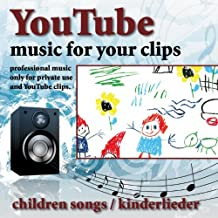 Youtube - Music for Your Clips - Children Songs (Kinderlieder)