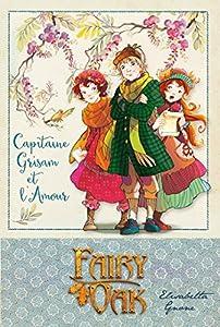 """Afficher """"Fairy Oak n° 4 Capitan Grisam et l'amour"""""""
