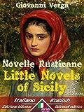 Novelle Rusticane - Little Novels of Sicily: Bilingual parallel text - Bilingue con testo inglese a fronte: Italian - English / Italiano - Inglese (Dual Language Easy Reader Book 20)